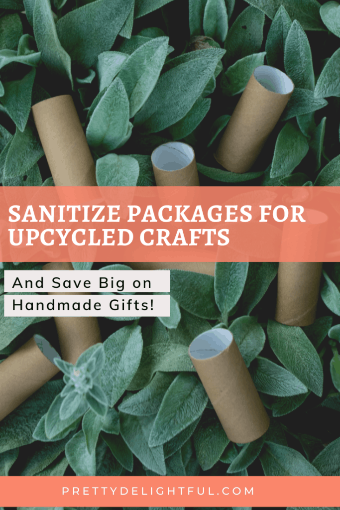 """""""sanitize packages for upcycled crafts and save big on handmade gifts"""" text overlay of brown toilet paper rolls scattered in greenery."""
